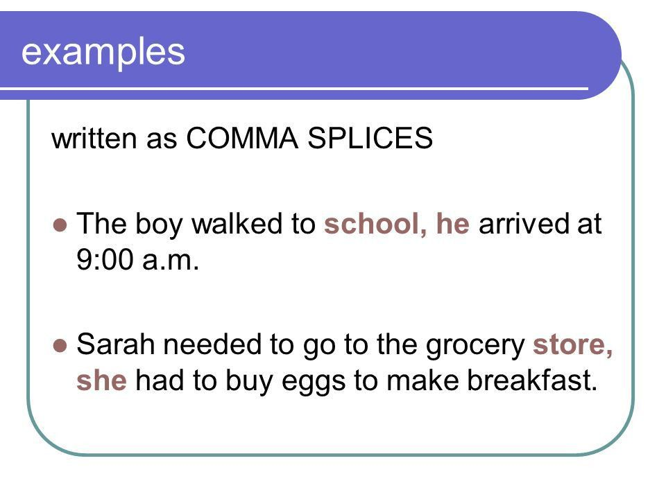 Comma Splices & Run-On Sentences - What is a comma splice? - What ...