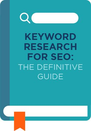 Keyword Research for SEO: The Definitive Guide (2017 Update)