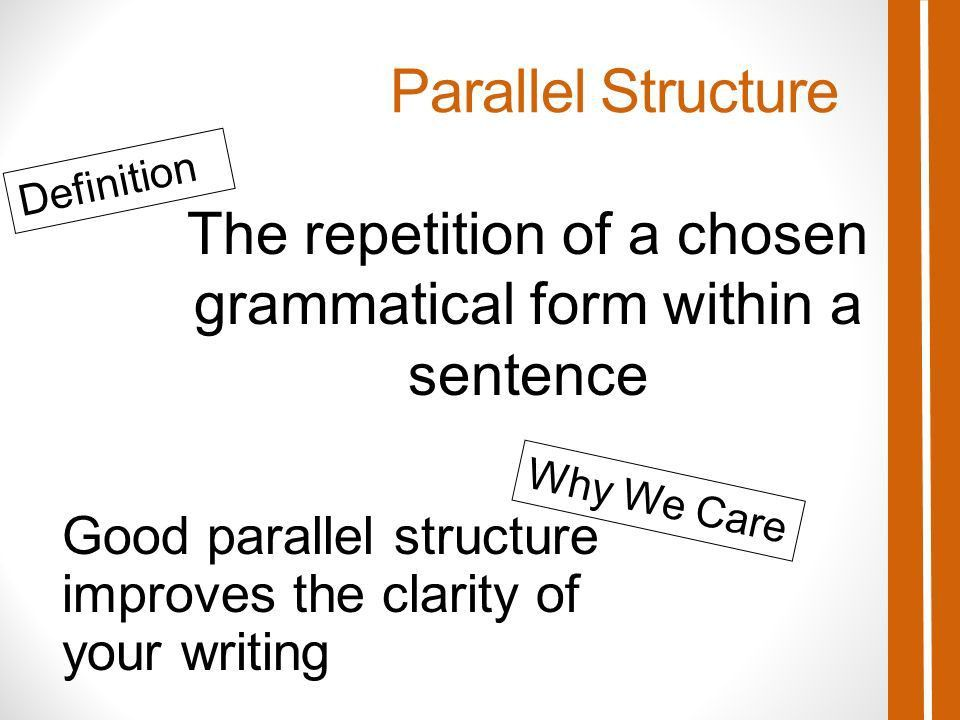What is Parallel Structure?. Parallel Structure The repetition of ...
