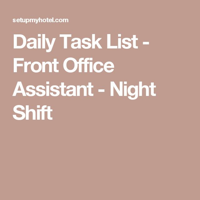 Daily Task List - Front Office Assistant - Night Shift | Christie ...