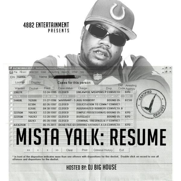 Mista Yalk - Resume | Mixed by @djbighouse228