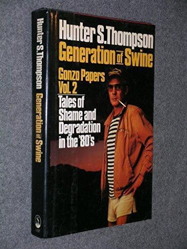 9780671661472: Generation of Swine: Tales of Shame and Degradation ...