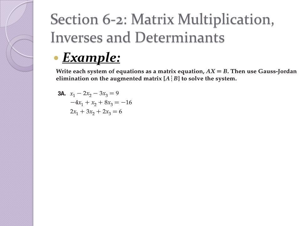 Section 6-2: Matrix Multiplication, Inverses and Determinants ...