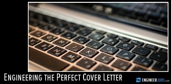 Engineering the Perfect Cover Letter | EngineerJobs Magazine