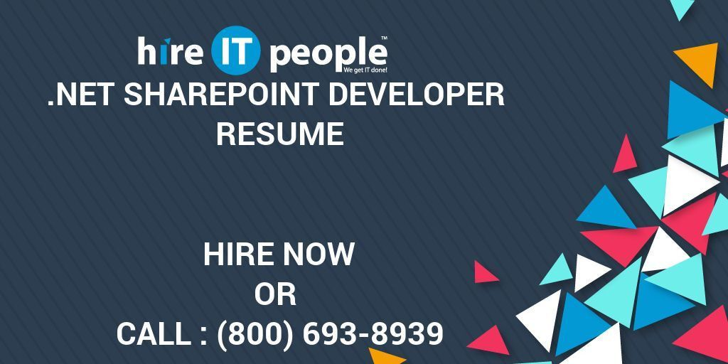 Net SharePoint Developer Resume - Hire IT People - We get IT done