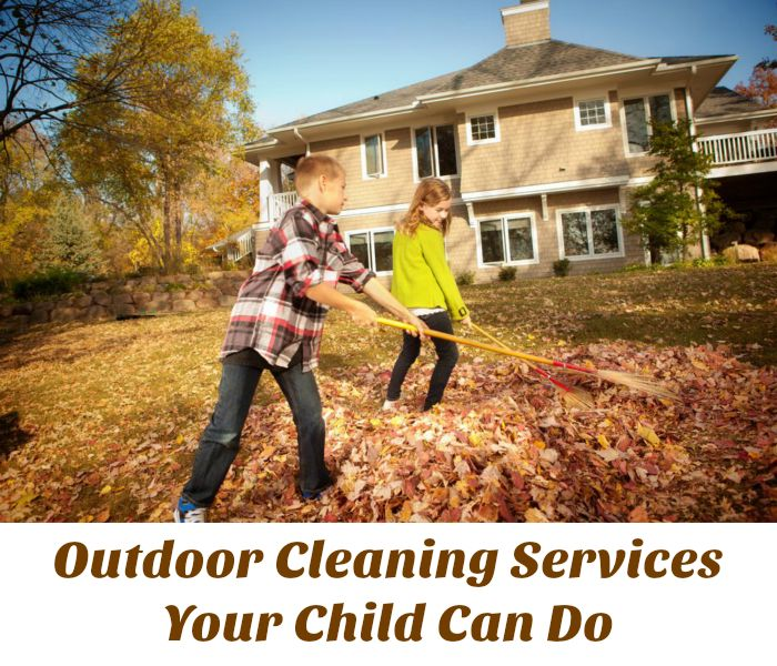 Outdoor Cleaning Services Your Child Can Do - Motherhood Defined