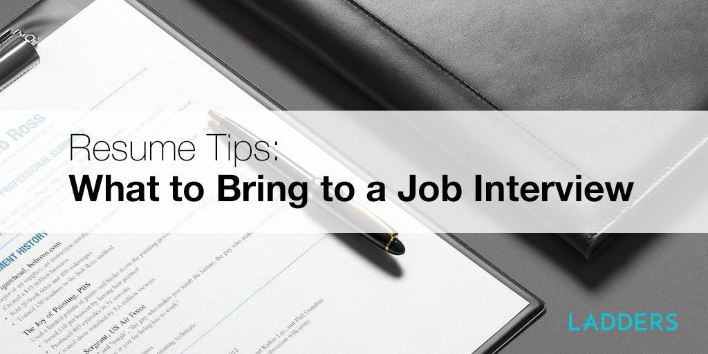 Resume Tips: What to Bring to a Job Interview | Ladders