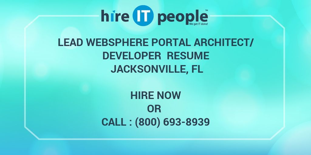 Lead WebSphere Portal Architect/Developer Resume Jacksonville, FL ...