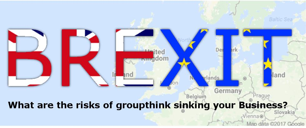 Brexit: What are the risks of groupthink sinking your business ...