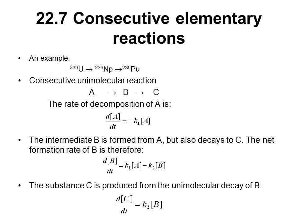 22.6 Elementary reactions Elementary reactions: reactions which ...
