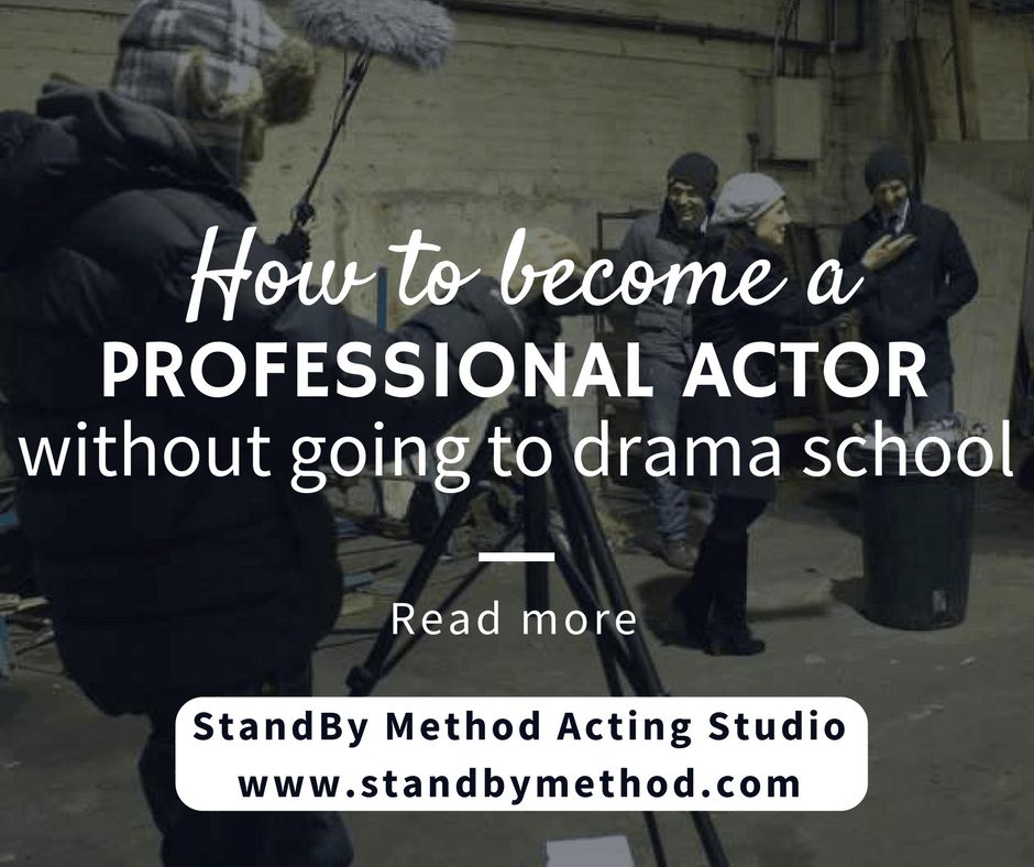 How to become a professional actor without going to drama school ...