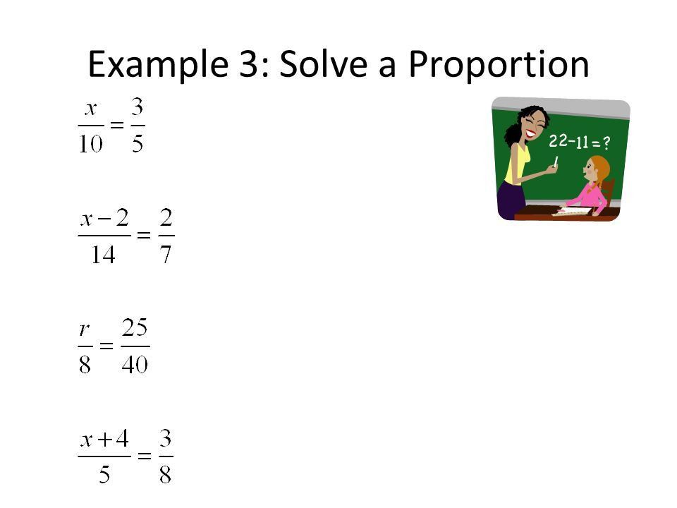 2-6 Ratios and Proportions A.REI.1, A.REI.3 - ppt download