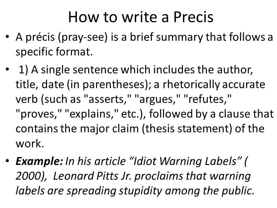 How to write a Precis A précis (pray-see) is a brief summary that ...