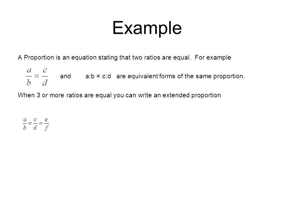 7-1 Ratio and Proportions. Ratio and Proportion The ratio of one ...