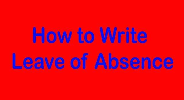 How to Write Leave of Absence Application (6 Steps)