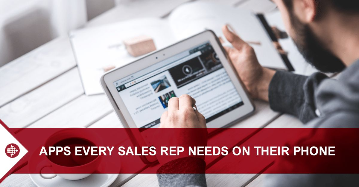 Apps Every Sales Rep Needs on Their Phone - FWDConsult