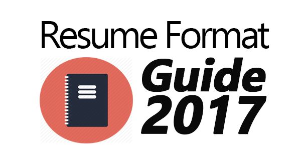Best Resume Format Guide For 2017