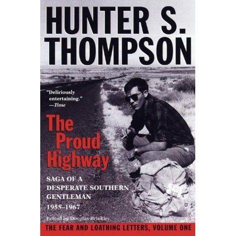 The Proud Highway: Saga of a Desperate Southern Gentleman, 1955 ...