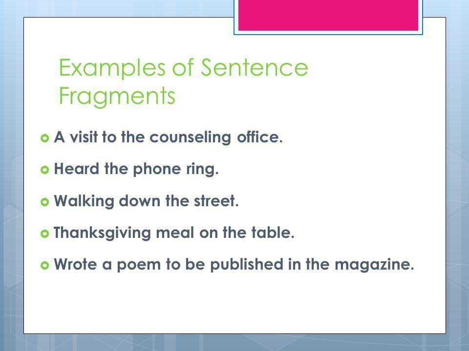 Grammar Focus: Complete Sentences vs. Sentence Fragments  A ...