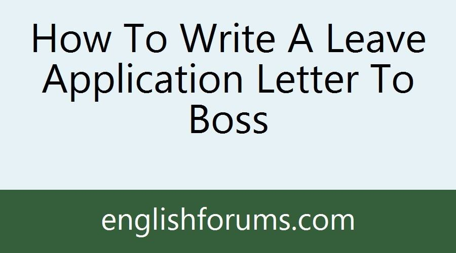 How To Write A Leave Application Letter To Boss