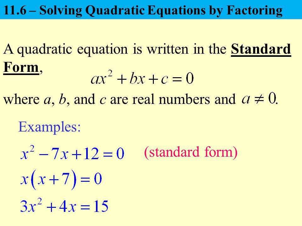 A quadratic equation is written in the Standard Form, - ppt video ...