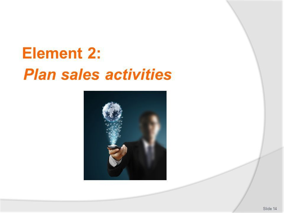 PLAN AND IMPLEMENT SALES ACTIVITIES - ppt download