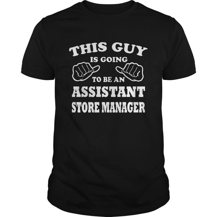 84 best Store Manager T-Shirts & Hoodies images on Pinterest ...