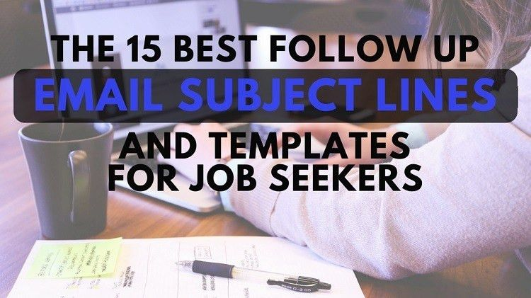 15 Best Follow Up Email Subject Lines and Templates for Job ...