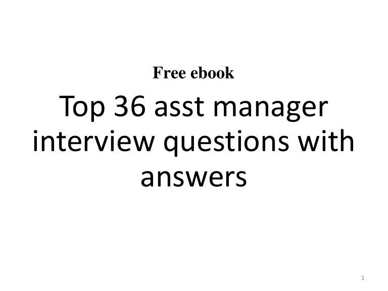 Top 36 asst manager interview questions and answers pdf