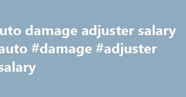 Auto damage adjuster salary #auto #damage #adjuster #salary http ...