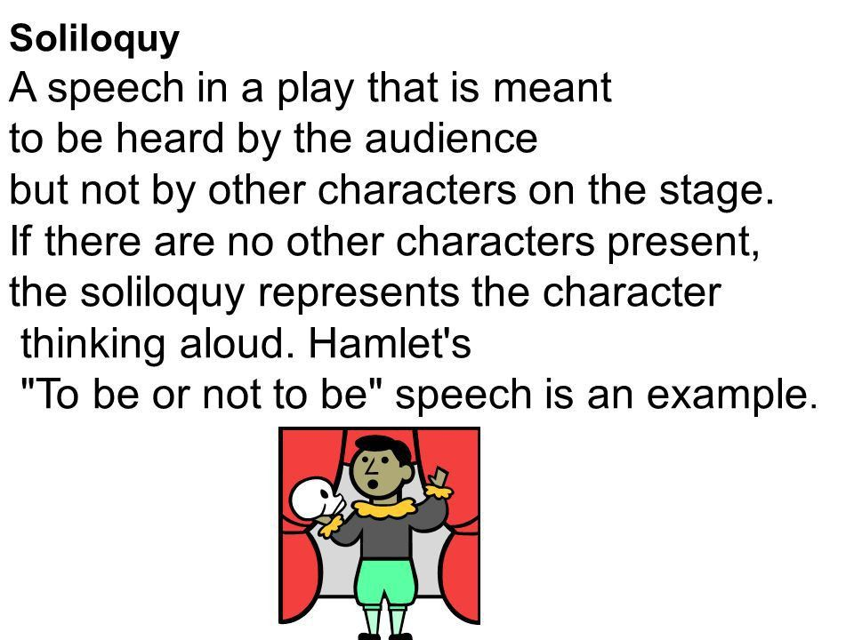 Aside Words spoken by an actor directly to the audience, which are ...