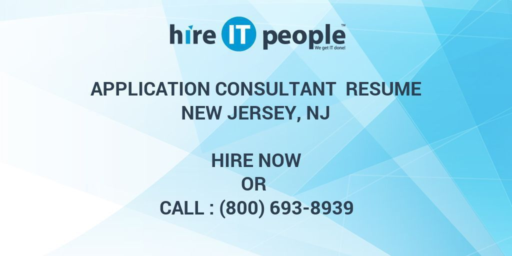 Application Consultant Resume New Jersey, NJ - Hire IT People - We ...