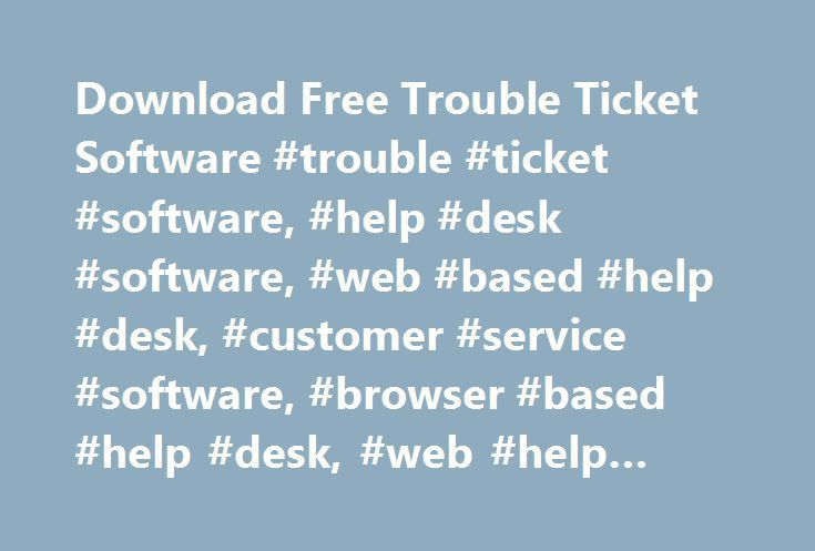 Download Free Trouble Ticket Software #trouble #ticket #software ...