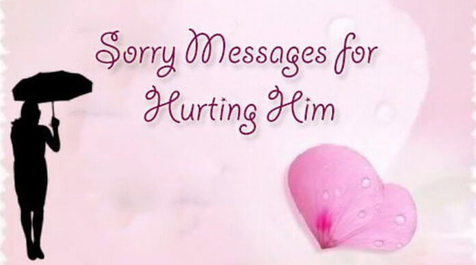 Sorry Messages for Hurting Him, Best Sorry Wishes