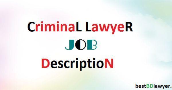 criminal lawyer job description | bestBDlawyer.com | Pinterest ...