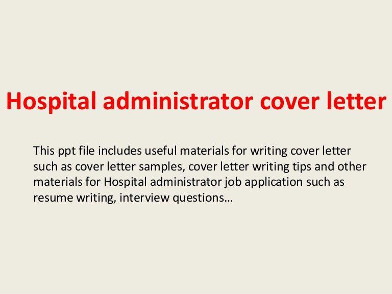 hospitaladministratorcoverletter-140305114212-phpapp02-thumbnail-4.jpg?cb=1394019784