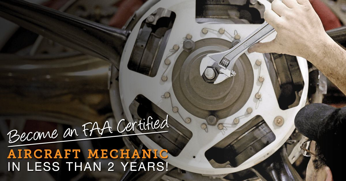 Become an FAA Certified Aircraft Mechanic in Less Than 2 Years ...