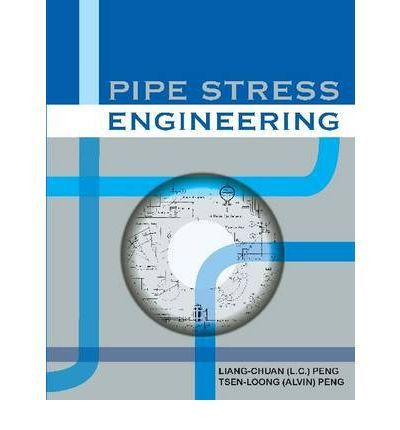 Pipe Stress Engineering : Liang-Chuan Peng : 9780791802854