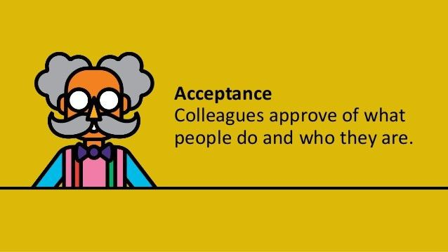 Acceptance Colleagues approve of what