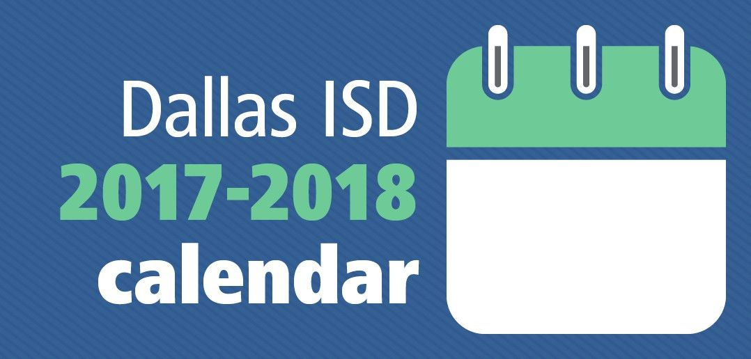 Trustees approve Dallas ISD's 2017-2018 calendar | The Hub