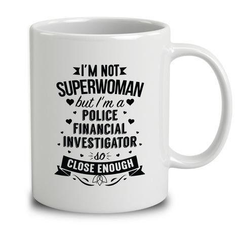 I'm A Police Financial Investigator Mug