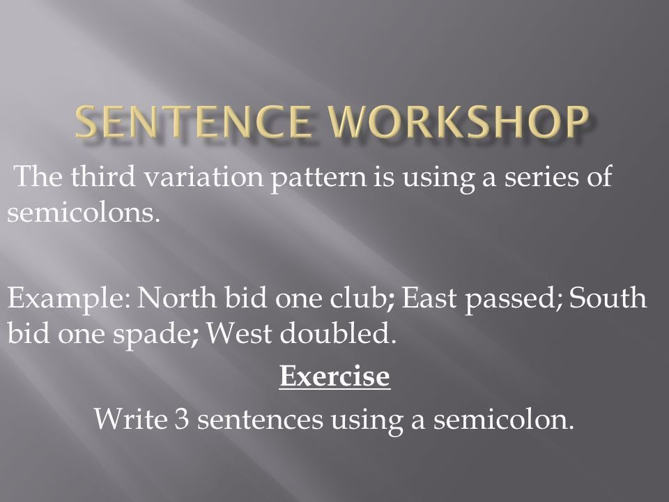 Pattern #1: Compound Sentence: Semicolon, - ppt video online download