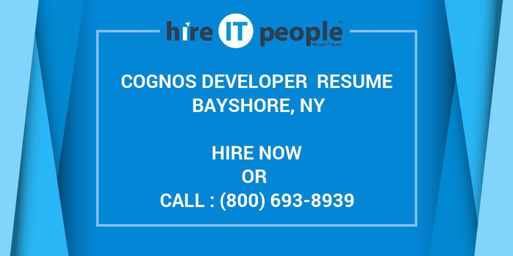 Cognos Developer Resume Bayshore, NY - Hire IT People - We get IT done