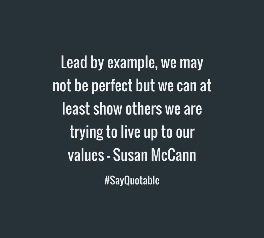 Quote About Lead by example, we may not be perfect but we can at ...