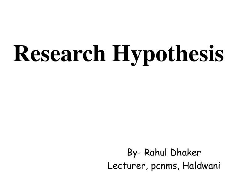 Research hypothesis....ppt