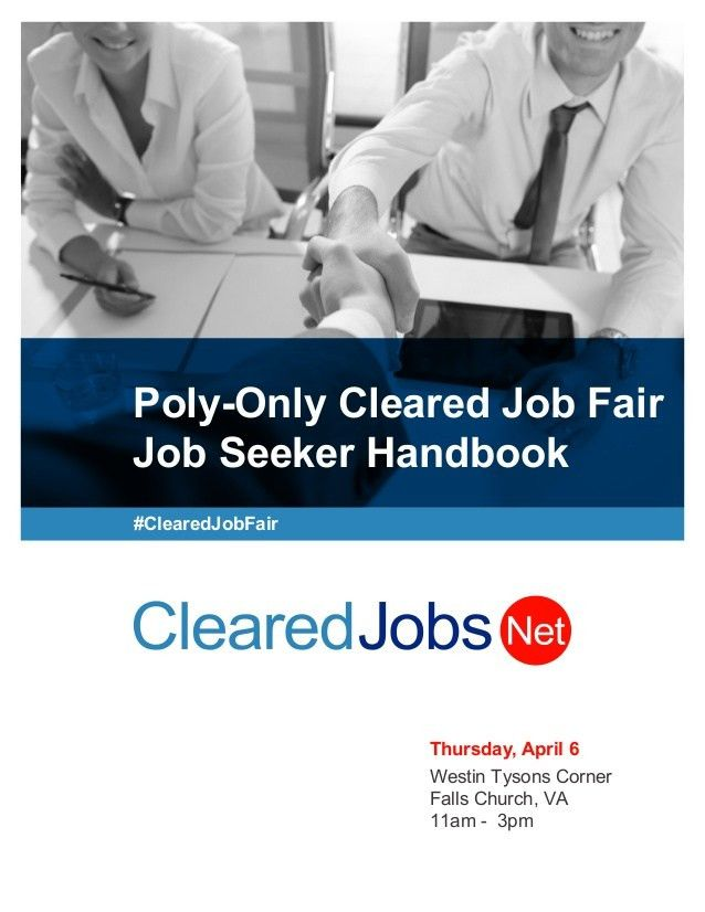 Cleared Job Fair Job Seeker Handbook April 6, 2017, Tysons Corner, VA