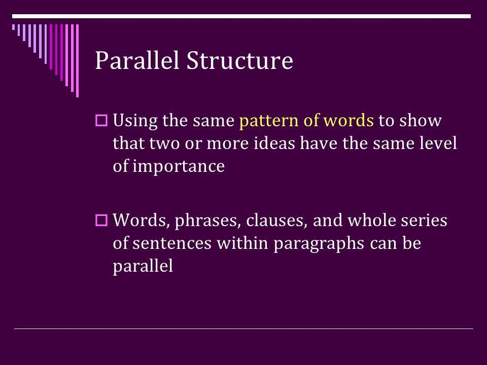 Parallel Structure Mrs. Felder English 10, 6.0 Examples borrowed ...