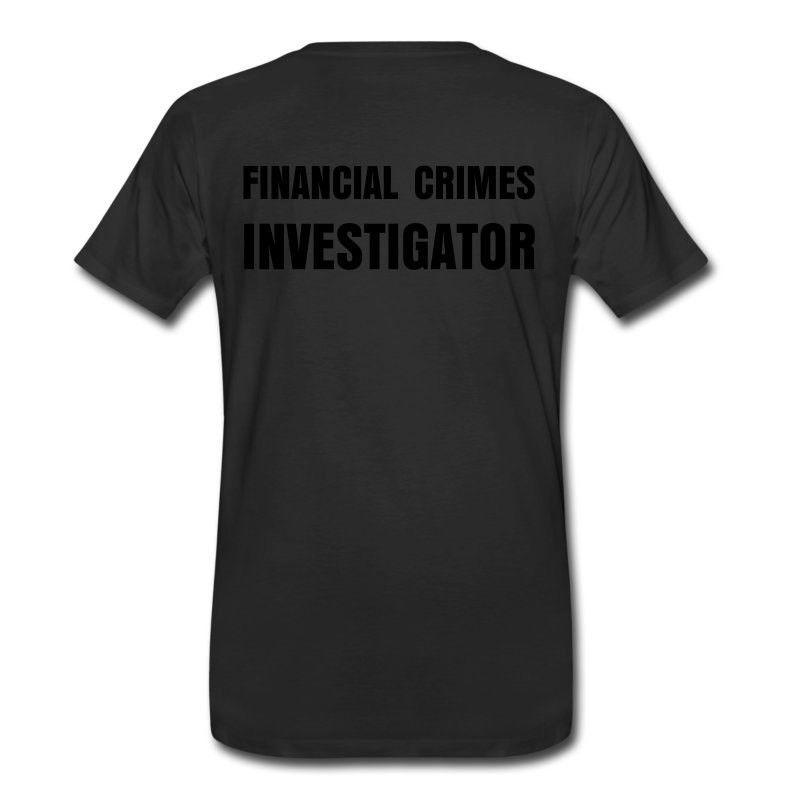Financial Crimes Investigator : T-Shirt T-Shirt | 302651