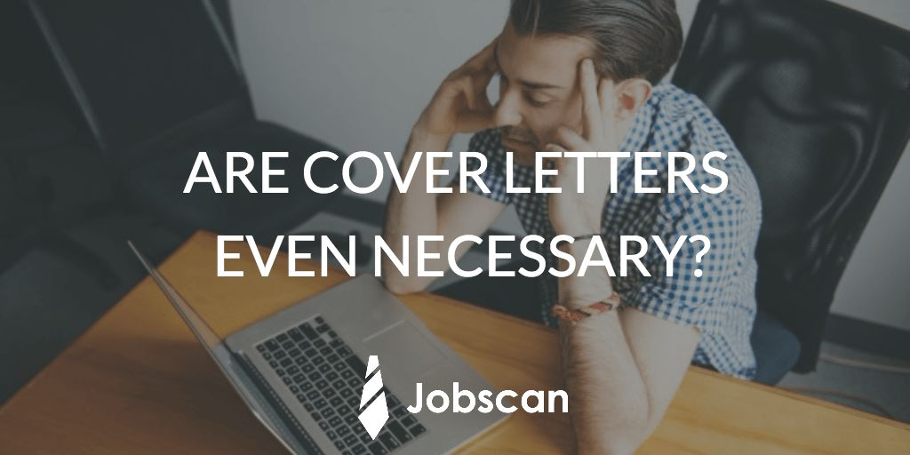 Are Cover Letters Necessary Anymore? - Jobscan Blog