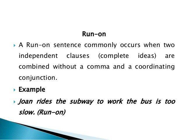 Run on & comma splice